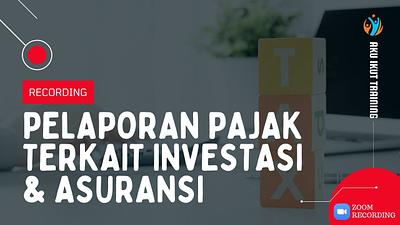Pelaporan pajak terkait investasi asuransi